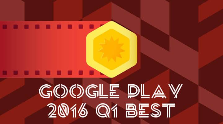 2016年上半期ベストオブGoogle Play